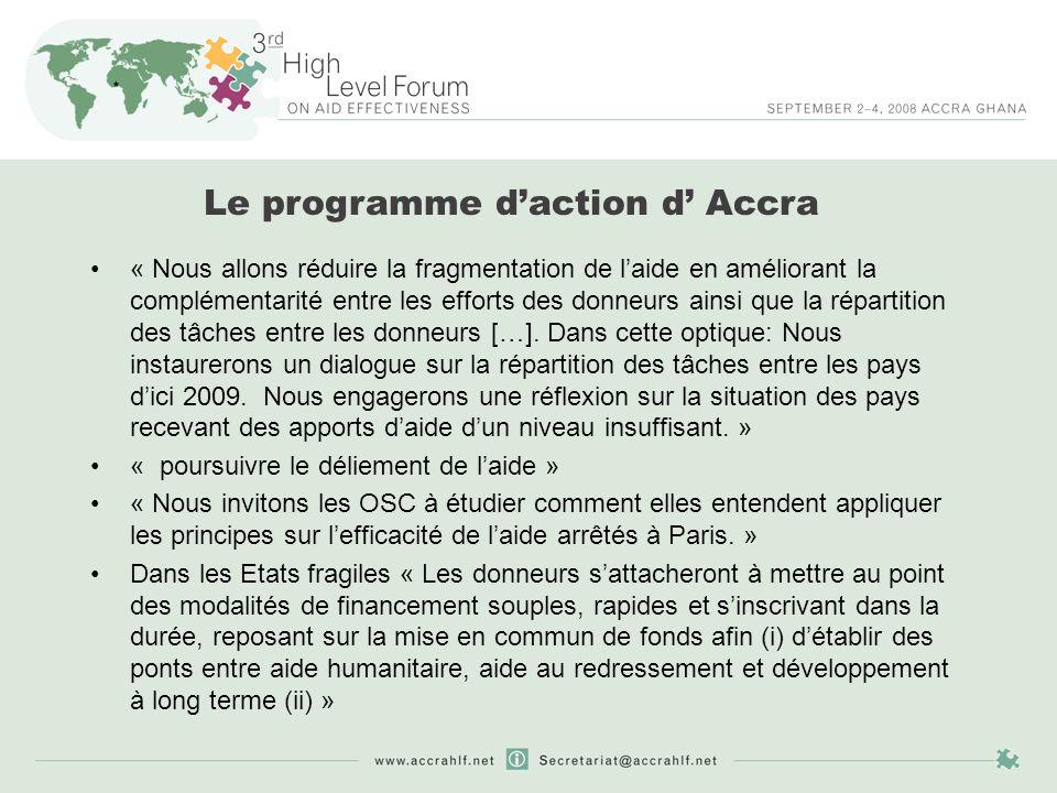 Le programme daction d Accra « Nous allons réduire la fragmentation de laide en améliorant la complémentarité entre les efforts des donneurs ainsi que