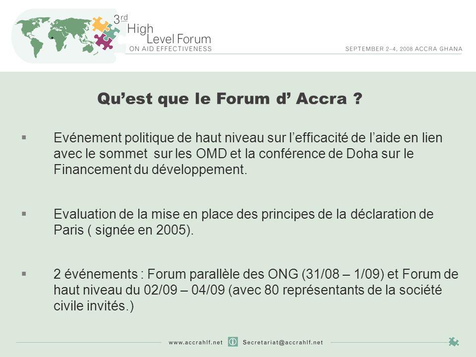 Quest que le Forum d Accra ? Evénement politique de haut niveau sur lefficacité de laide en lien avec le sommet sur les OMD et la conférence de Doha s
