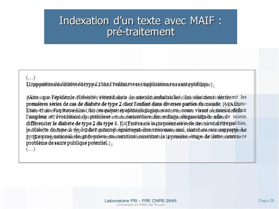 Diapo 28 Indexation dun texte avec MAIF : pré-traitement (…) L'apparition du diabète de type 2 chez l'enfant et ses implications en santé publique Alo