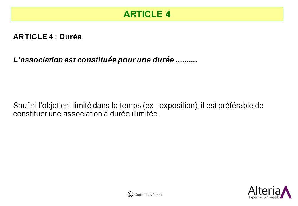 Cédric Lavédrine © ARTICLE 4 ARTICLE 4 : Durée Lassociation est constituée pour une durée..........