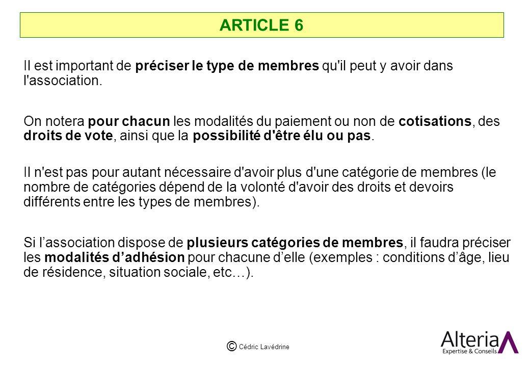 Cédric Lavédrine © ARTICLE 6 Il est important de préciser le type de membres qu il peut y avoir dans l association.