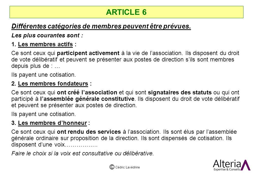 Cédric Lavédrine © ARTICLE 6 Différentes catégories de membres peuvent être prévues.