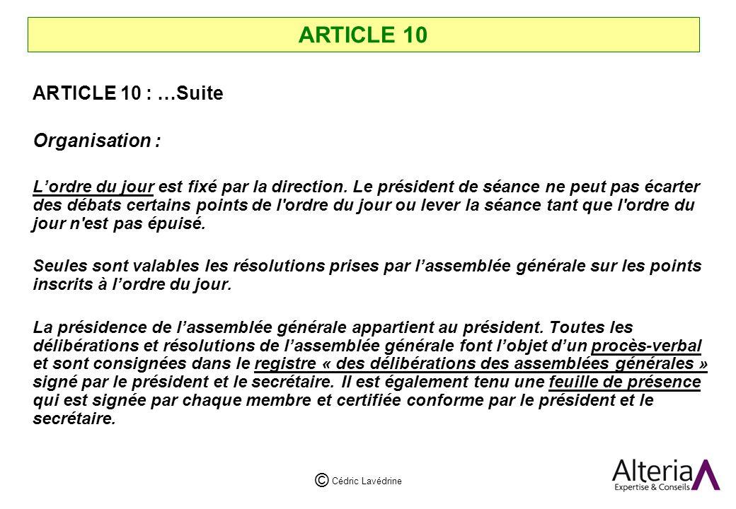 Cédric Lavédrine © ARTICLE 10 ARTICLE 10 : …Suite Organisation : Lordre du jour est fixé par la direction.