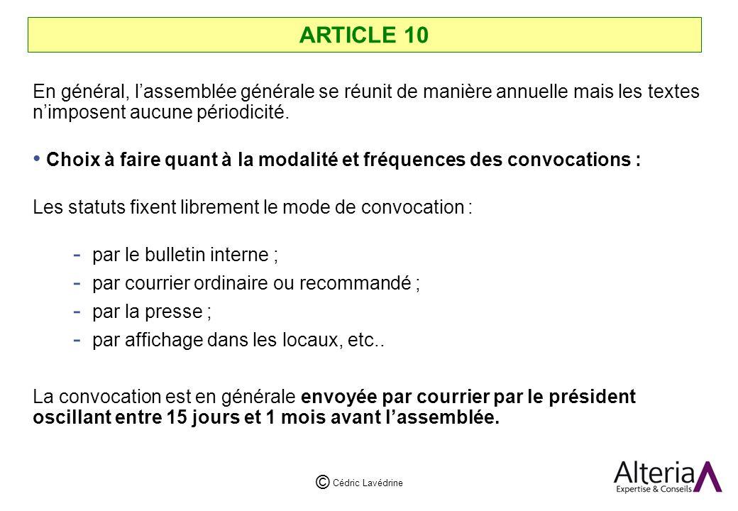 Cédric Lavédrine © ARTICLE 10 En général, lassemblée générale se réunit de manière annuelle mais les textes nimposent aucune périodicité.