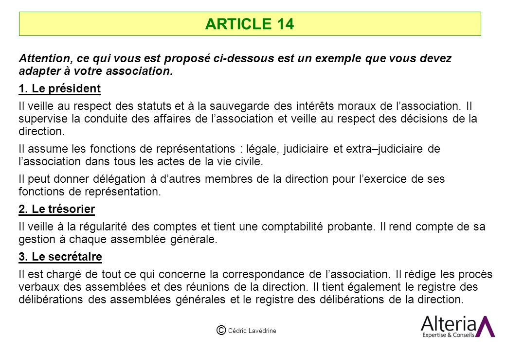 Cédric Lavédrine © ARTICLE 14 Attention, ce qui vous est proposé ci-dessous est un exemple que vous devez adapter à votre association.