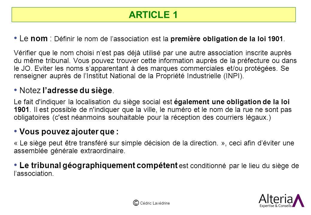 Cédric Lavédrine © ARTICLE 1 Le nom : Définir le nom de lassociation est la première obligation de la loi 1901.
