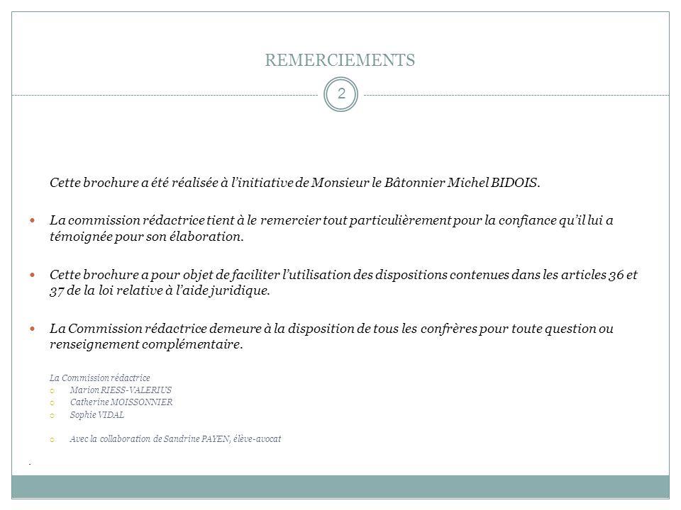 REMERCIEMENTS Cette brochure a été réalisée à linitiative de Monsieur le Bâtonnier Michel BIDOIS. La commission rédactrice tient à le remercier tout p