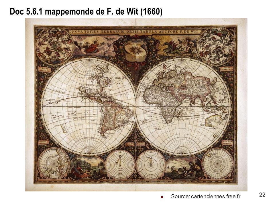 22 Doc 5.6.1 mappemonde de F. de Wit (1660) Source: cartenciennes.free.fr
