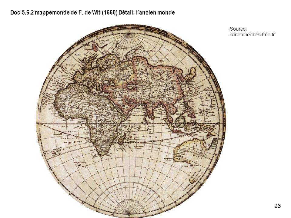 23 Doc 5.6.2 mappemonde de F. de Wit (1660) Détail: lancien monde Source: cartenciennes.free.fr
