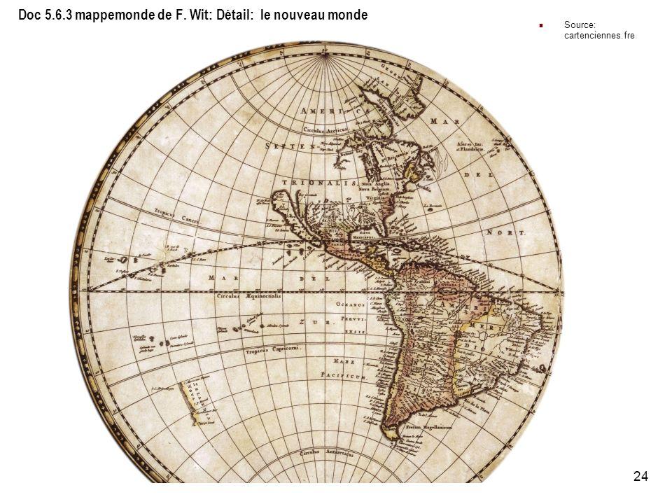 24 Doc 5.6.3 mappemonde de F. Wit: Détail: le nouveau monde Source: cartenciennes.fre e.fr