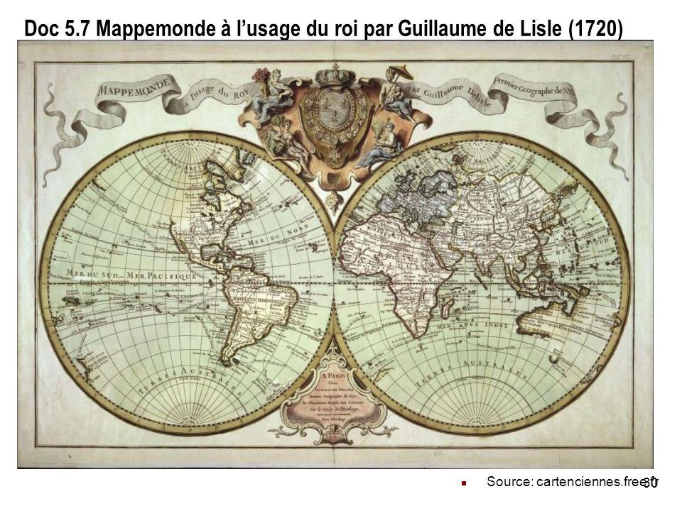 30 Doc 5.7 Mappemonde à lusage du roi par Guillaume de Lisle (1720) Source: cartenciennes.free.fr