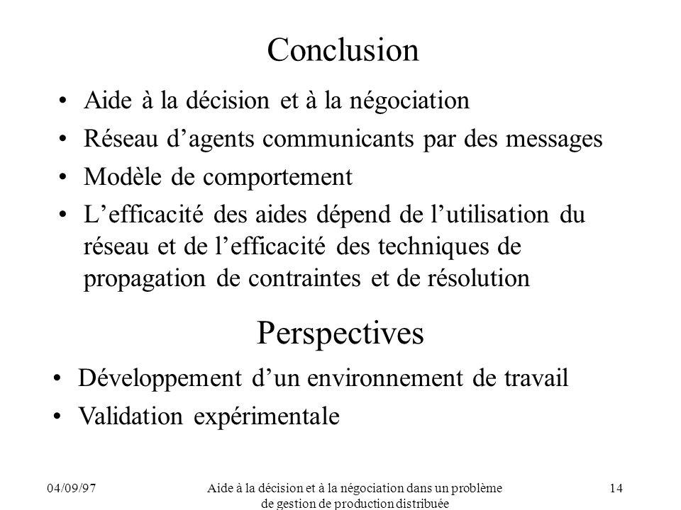 04/09/97Aide à la décision et à la négociation dans un problème de gestion de production distribuée 14 Conclusion Aide à la décision et à la négociati