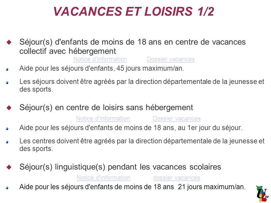 VACANCES ET LOISIRS 1/2 Séjour(s) d'enfants de moins de 18 ans en centre de vacances collectif avec hébergement Notice d'informationDossier vacancesNo