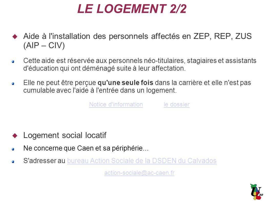 Aide à l'installation des personnels affectés en ZEP, REP, ZUS (AIP – CIV) Cette aide est réservée aux personnels néo-titulaires, stagiaires et assist