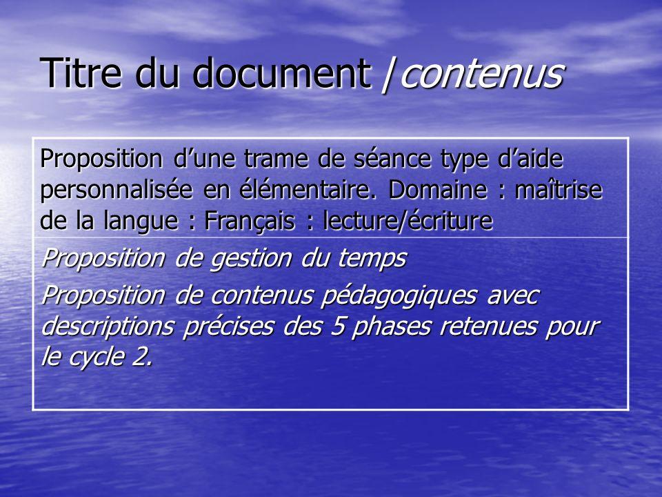Titre du document /contenus Proposition dune trame de séance type daide personnalisée en élémentaire. Domaine : maîtrise de la langue : Français : lec