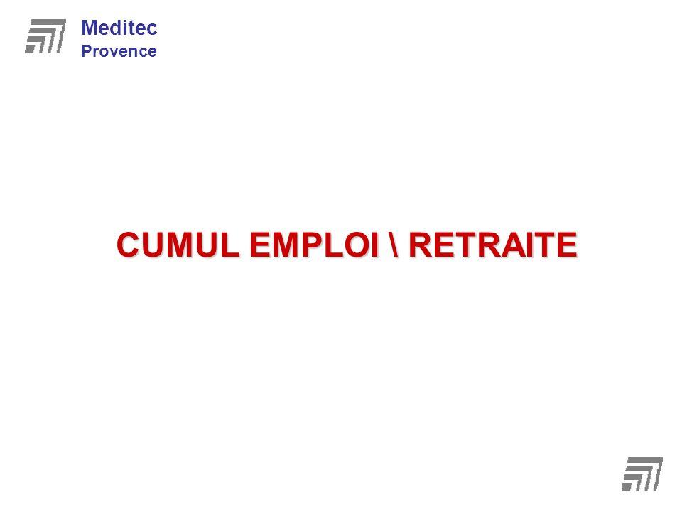CUMUL EMPLOI \ RETRAITE Meditec Provence