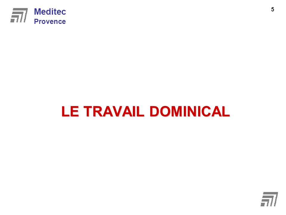 LE TRAVAIL DOMINICAL Meditec Provence 5