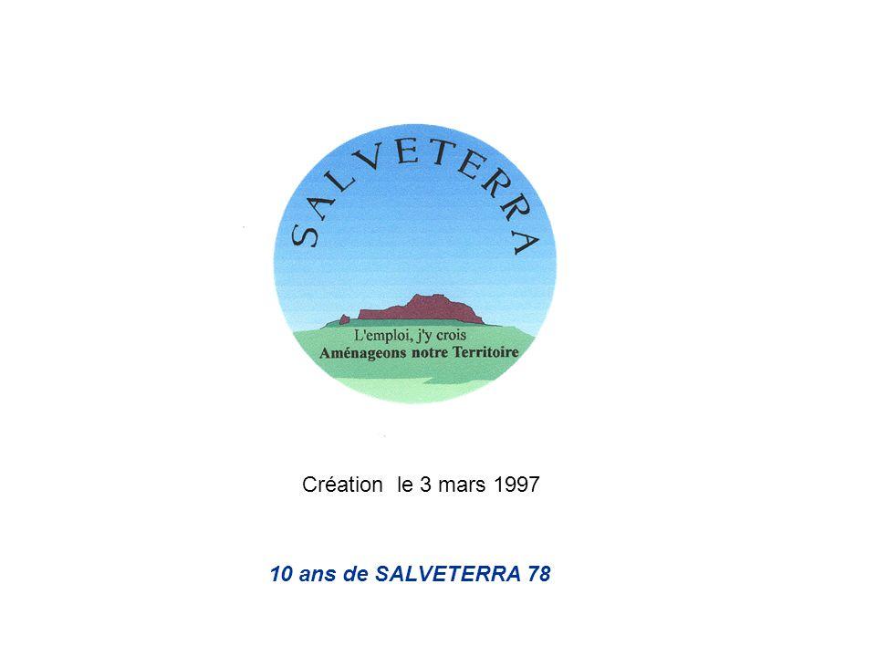 Création le 3 mars 1997 10 ans de SALVETERRA 78