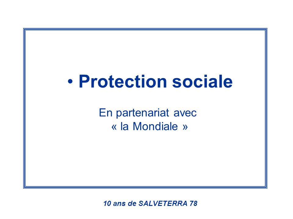 Protection sociale En partenariat avec « la Mondiale » 10 ans de SALVETERRA 78