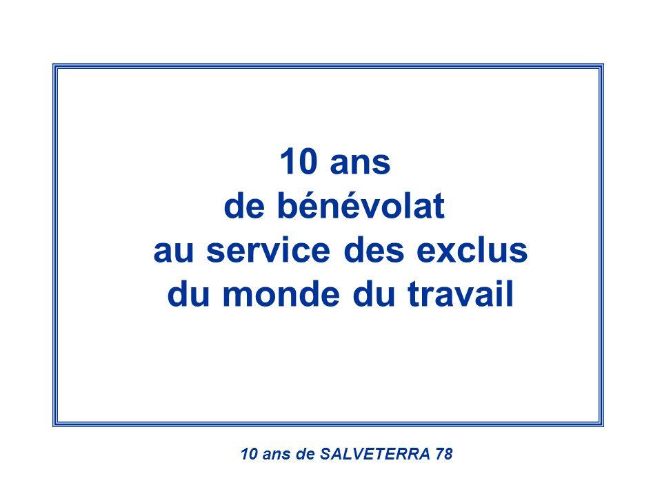 10 ans de bénévolat au service des exclus du monde du travail 10 ans de SALVETERRA 78