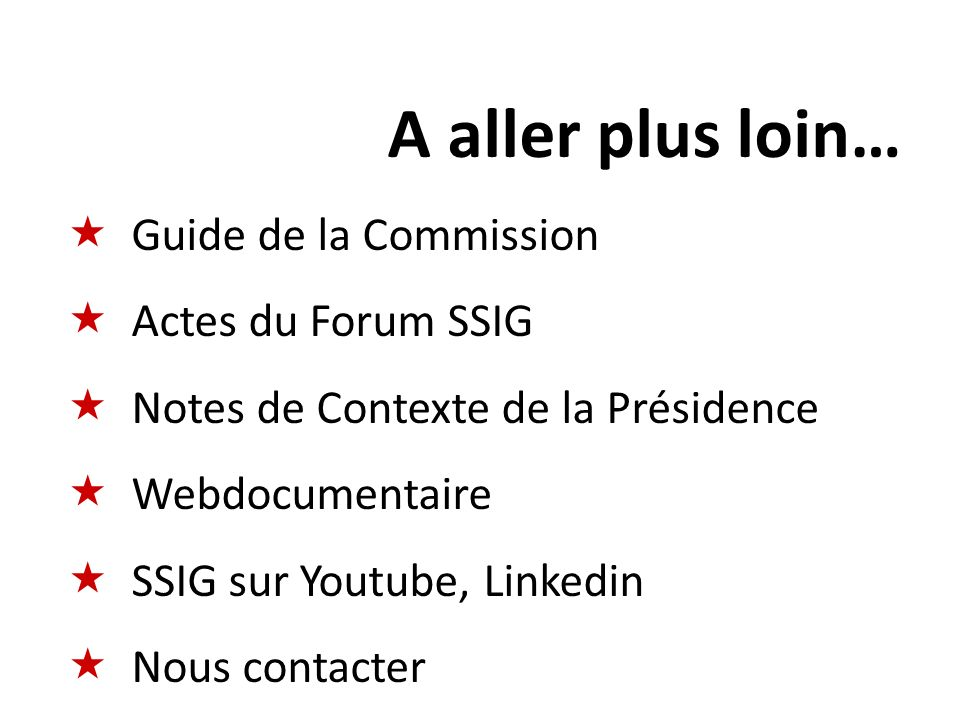A aller plus loin… Guide de la Commission Actes du Forum SSIG Notes de Contexte de la Présidence Webdocumentaire SSIG sur Youtube, Linkedin Nous conta