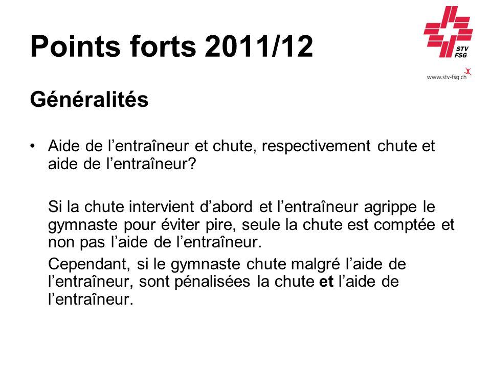 Points forts 2011/12 Généralités Aide de lentraîneur et chute, respectivement chute et aide de lentraîneur.