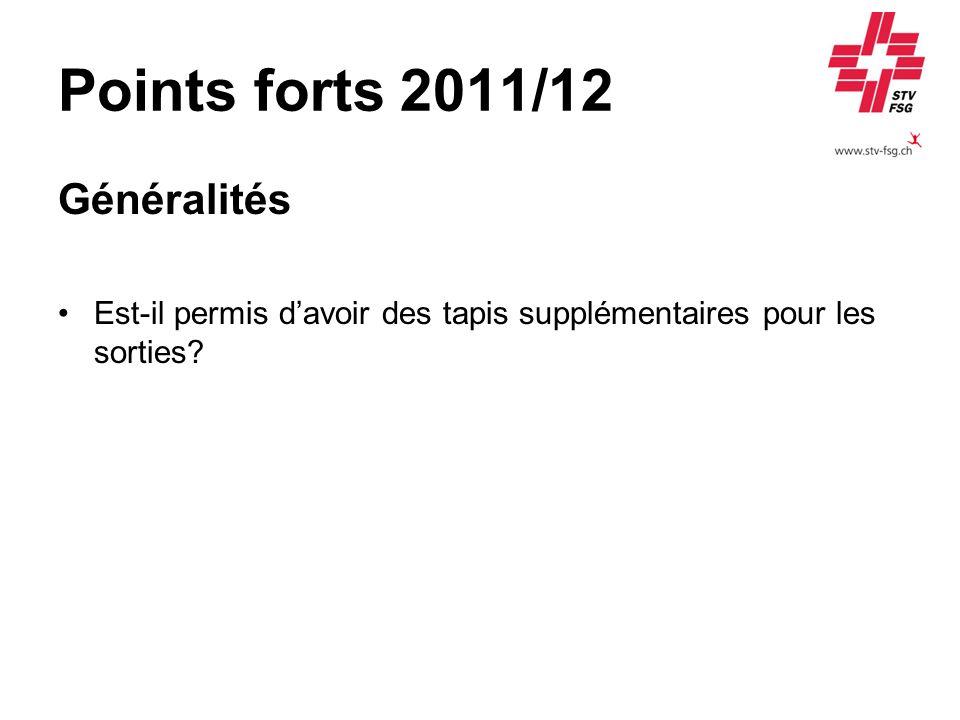 Points forts 2011/12 Généralités Est-il permis davoir des tapis supplémentaires pour les sorties?