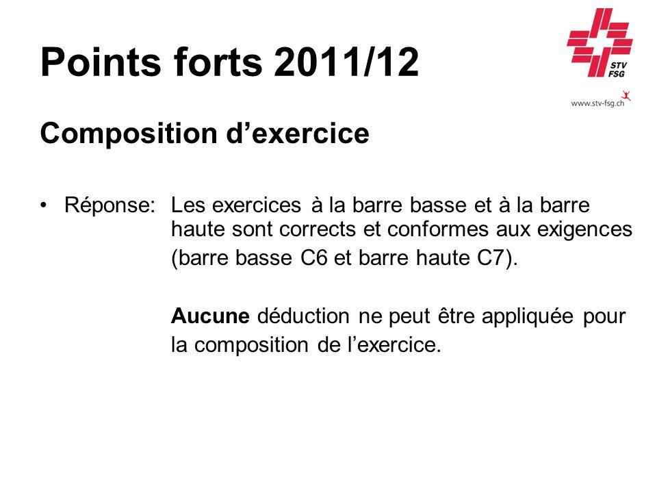 Points forts 2011/12 Composition dexercice Réponse:Les exercices à la barre basse et à la barre haute sont corrects et conformes aux exigences (barre basse C6 et barre haute C7).