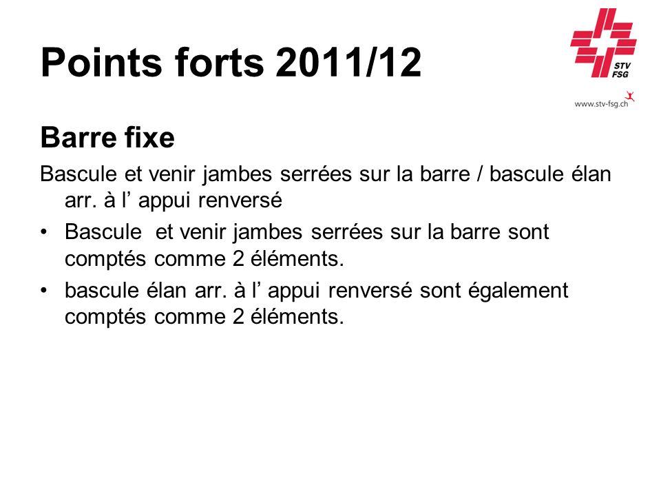 Points forts 2011/12 Barre fixe Bascule et venir jambes serrées sur la barre / bascule élan arr.