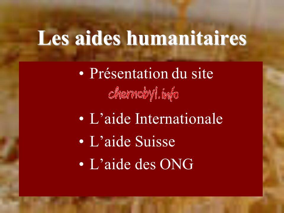 Les aides humanitaires Présentation du site Laide Internationale Laide Suisse Laide des ONG