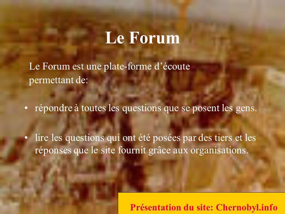 Le Forum Le Forum est une plate-forme découte permettant de: répondre à toutes les questions que se posent les gens.