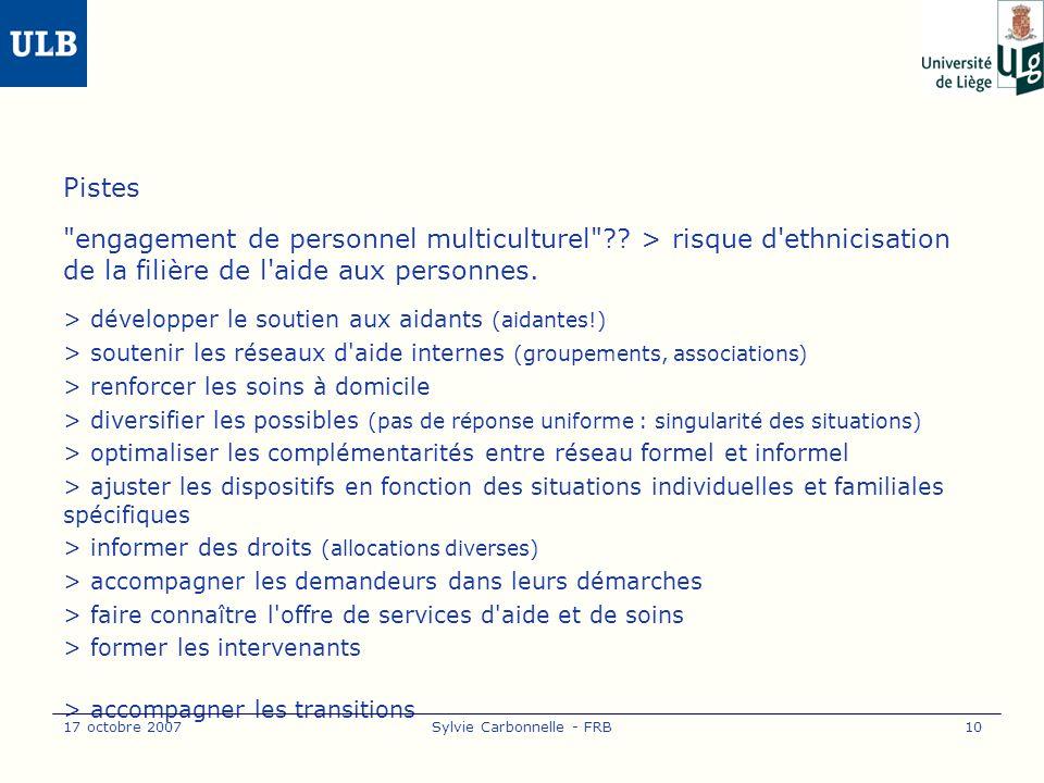 17 octobre 2007Sylvie Carbonnelle - FRB10 Pistes engagement de personnel multiculturel .