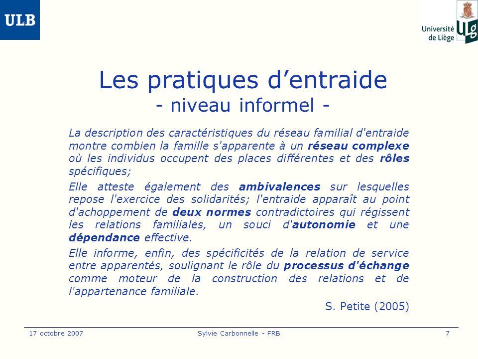 17 octobre 2007Sylvie Carbonnelle - FRB8 Les pratiques dentraide - niveau informel - Spécificités (?).