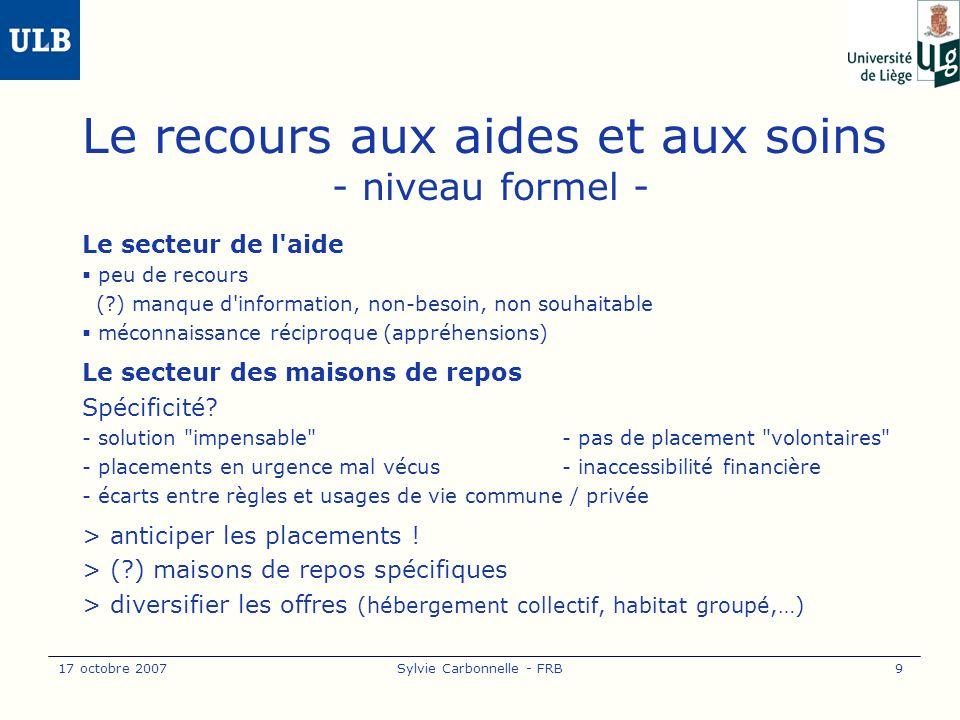 17 octobre 2007Sylvie Carbonnelle - FRB10 Pistes engagement de personnel multiculturel ?.