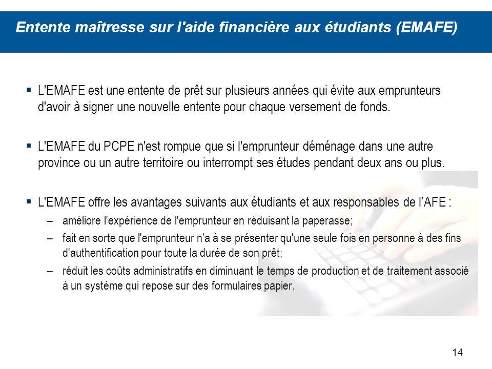 14 L EMAFE est une entente de prêt sur plusieurs années qui évite aux emprunteurs d avoir à signer une nouvelle entente pour chaque versement de fonds.