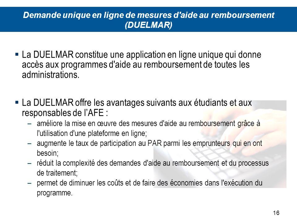 16 La DUELMAR constitue une application en ligne unique qui donne accès aux programmes d aide au remboursement de toutes les administrations.