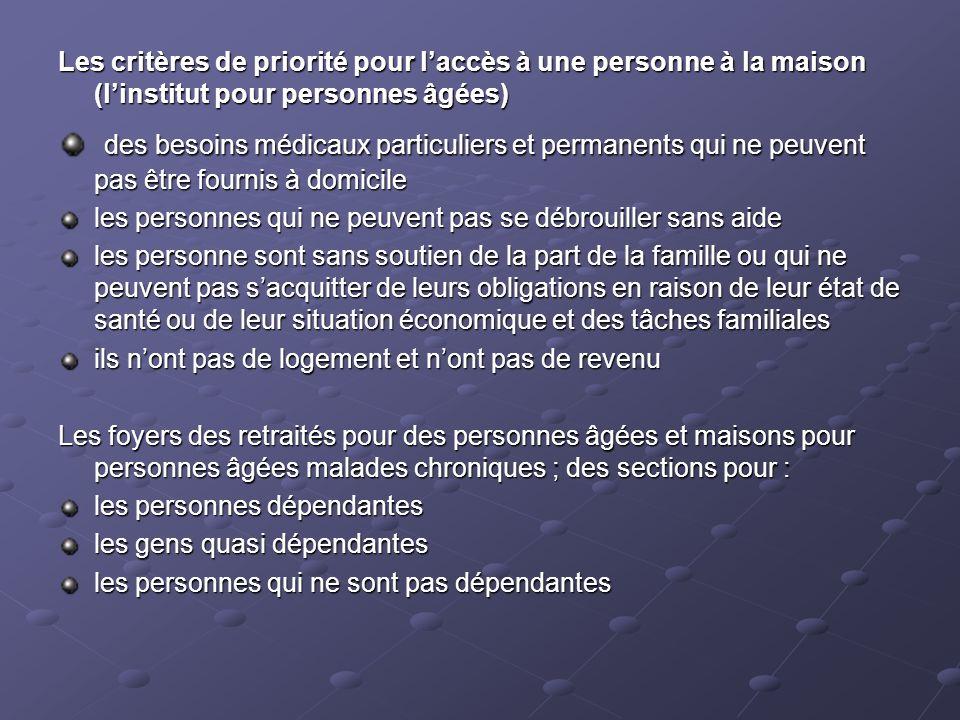 Les critères de priorité pour laccès à une personne à la maison (linstitut pour personnes âgées) des besoins médicaux particuliers et permanents qui n