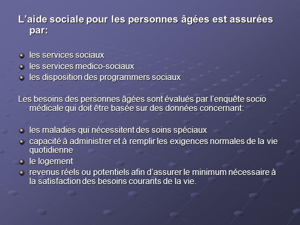 Laide sociale pour les personnes âgées est assurées par: les services sociaux les services medico-sociaux les disposition des programmers sociaux Les