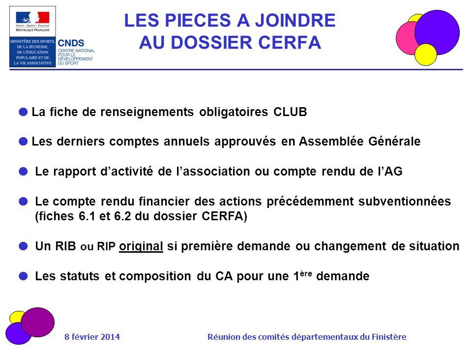 8 février 2014 Réunion des comités départementaux du Finistère La fiche de renseignements obligatoires CLUB Les derniers comptes annuels approuvés en