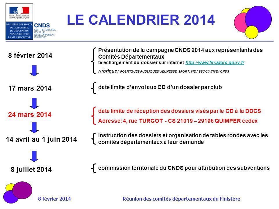 8 février 2014 Réunion des comités départementaux du Finistère 8 juillet 2014 8 février 2014 Présentation de la campagne CNDS 2014 aux représentants d