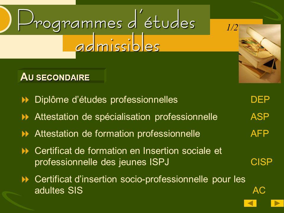 Programmes détudes admissibles Diplôme détudes professionnellesDEP Attestation de spécialisation professionnelleASP Attestation de formation professio