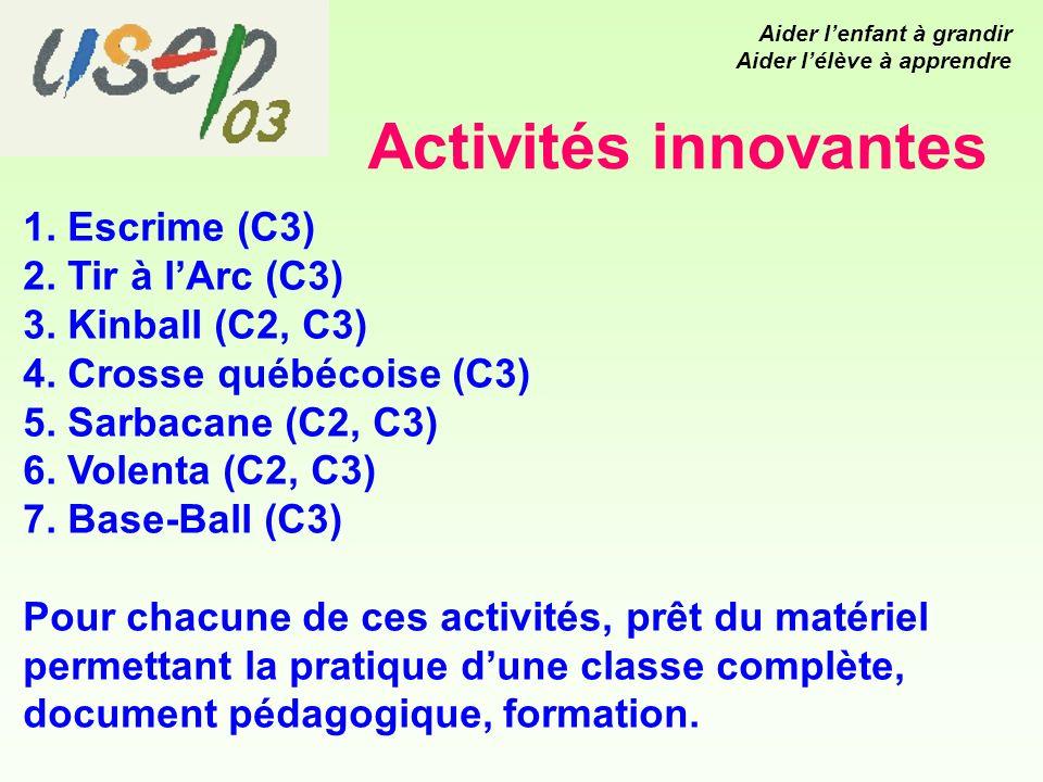 Activités innovantes 1. Escrime (C3) 2. Tir à lArc (C3) 3.