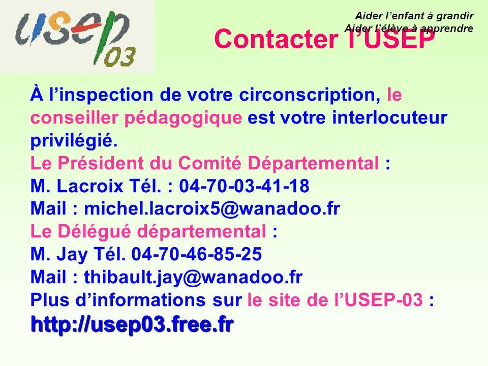 Contacter lUSEP http://usep03.free.fr À linspection de votre circonscription, le conseiller pédagogique est votre interlocuteur privilégié.