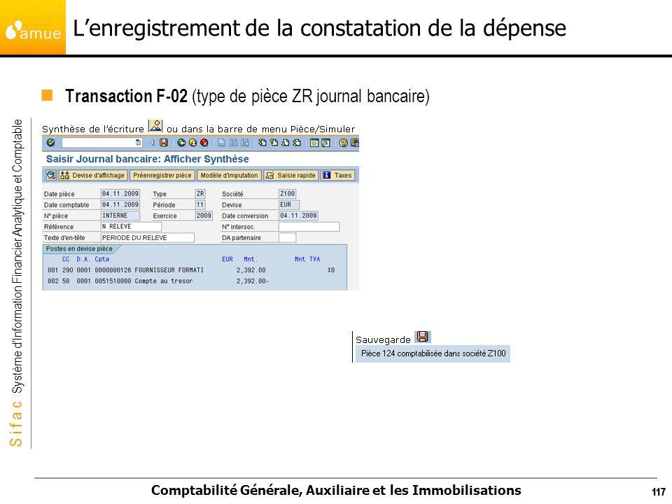 S i f a c Système dInformation Financier Analytique et Comptable Comptabilité Générale, Auxiliaire et les Immobilisations 117 Lenregistrement de la co