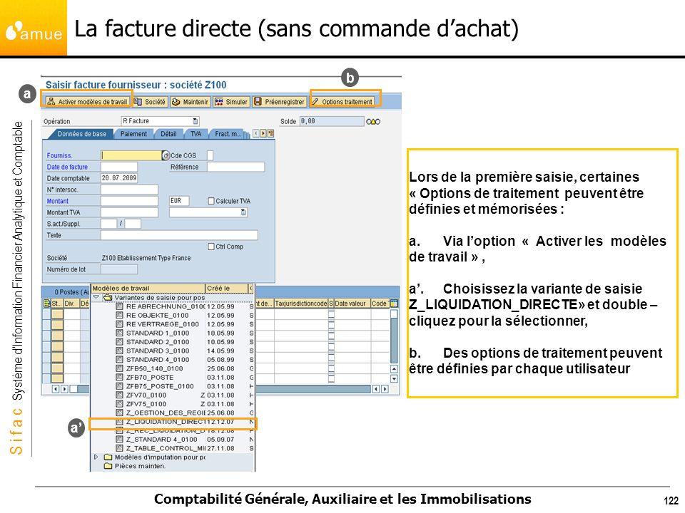 S i f a c Système dInformation Financier Analytique et Comptable Comptabilité Générale, Auxiliaire et les Immobilisations 122 Lors de la première sais