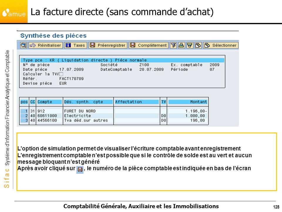 S i f a c Système dInformation Financier Analytique et Comptable Comptabilité Générale, Auxiliaire et les Immobilisations 128 Loption de simulation pe