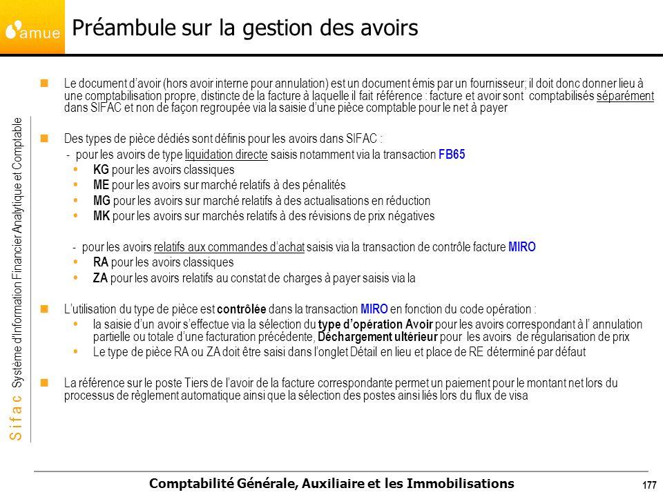 S i f a c Système dInformation Financier Analytique et Comptable Comptabilité Générale, Auxiliaire et les Immobilisations 177 Le document davoir (hors