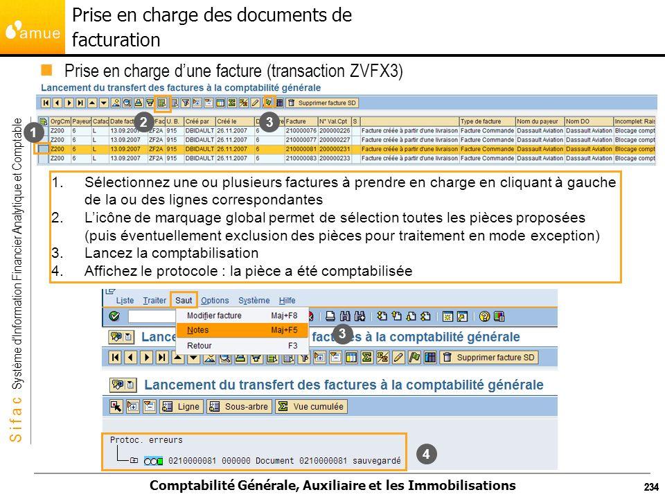 S i f a c Système dInformation Financier Analytique et Comptable Comptabilité Générale, Auxiliaire et les Immobilisations 234 Prise en charge dune fac