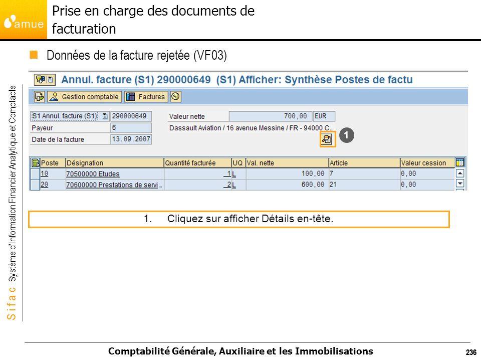 S i f a c Système dInformation Financier Analytique et Comptable Comptabilité Générale, Auxiliaire et les Immobilisations 236 Données de la facture re