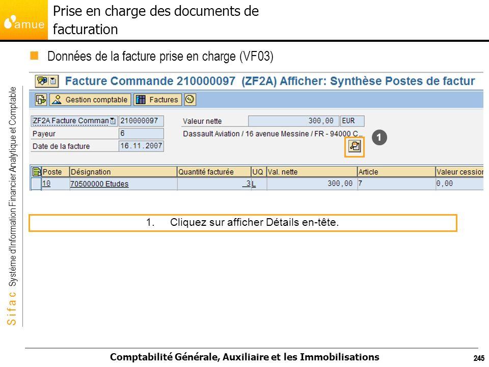S i f a c Système dInformation Financier Analytique et Comptable Comptabilité Générale, Auxiliaire et les Immobilisations 245 Données de la facture pr